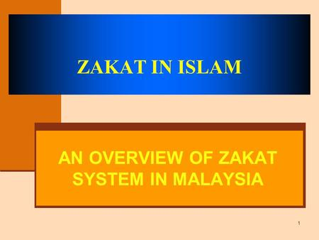 AN OVERVIEW OF ZAKAT SYSTEM IN MALAYSIA