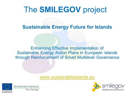 Sustainable Energy Future for Islands Enhancing Effective Implementation of Sustainable Energy Action Plans in European islands through Reinforcement of.