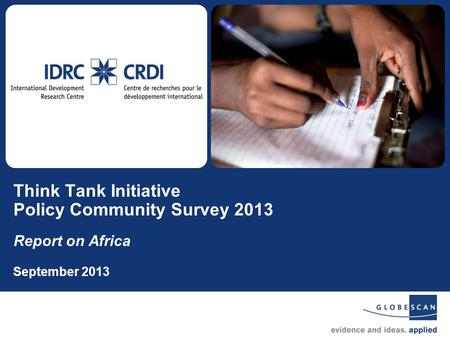 1 Think Tank Initiative Policy Community Survey 2013 Report on Africa September 2013.