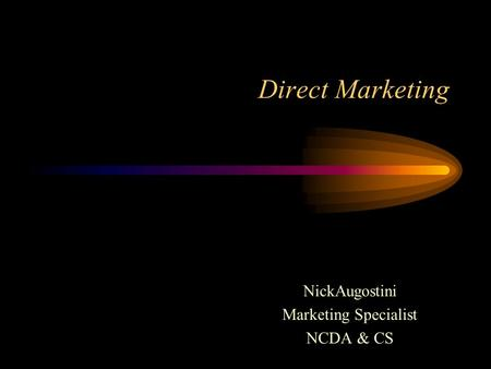 Direct Marketing NickAugostini Marketing Specialist NCDA & CS.