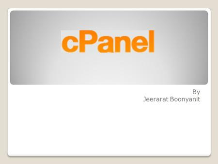 By Jeerarat Boonyanit. As you can see I have chosen Cpanel for my server management tool. cPanel is a Linux based web hosting control panel that provides.