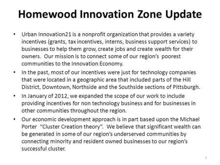 Homewood Innovation Zone Update Urban Innovation21 is a nonprofit organization that provides a variety incentives (grants, tax incentives, interns, business.