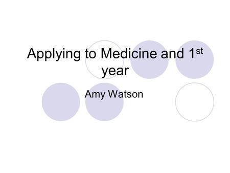 Applying to Medicine and 1 st year Amy Watson. Highers are just the key to the door What do we need to open the door?