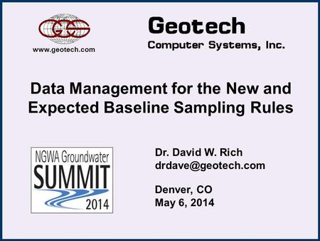 Data Management for the New and Expected Baseline Sampling Rules Dr. David W. Rich  Denver, CO May 6, 2014.