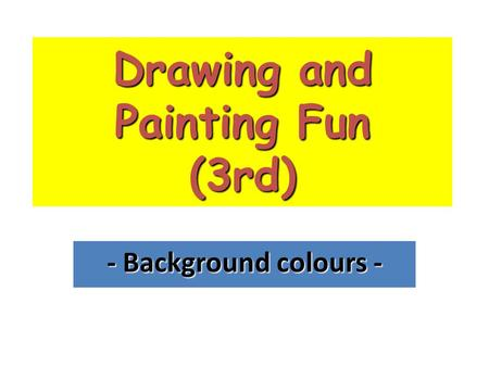 Drawing and Painting Fun (3rd) - Background colours -