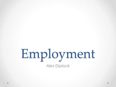 Employment Alex Diplock. Shift work Shift work can be defined as a pattern of working in which one employee replaces another on the same job over a set.
