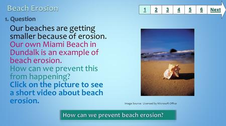 Our beaches are getting smaller because of erosion. Our own Miami Beach in Dundalk is an example of beach erosion. How can we prevent this from happening?