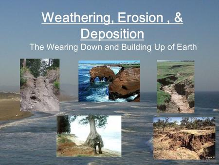 Weathering The process that breaks down rock and other substances at the Earth's surface Caused by: heat, cold, water, ice, oxygen, and carbon dioxide.
