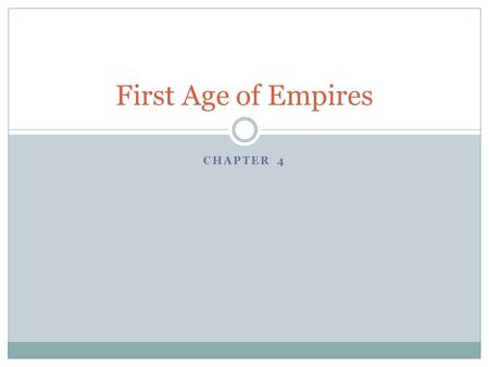 CHAPTER 4 First Age of Empires. The Egyptian and Nubian Empires.