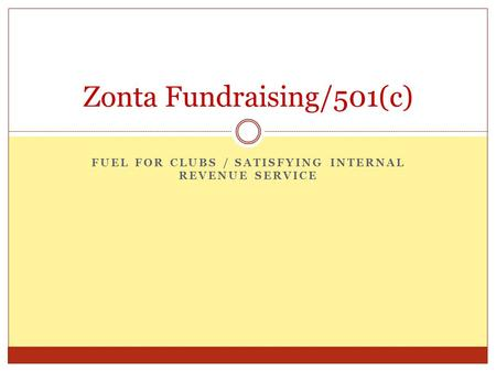 FUEL FOR CLUBS / SATISFYING INTERNAL REVENUE SERVICE Zonta Fundraising/501(c)