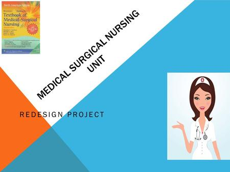 MEDICAL SURGICAL NURSING UNIT REDESIGN PROJECT. EXECUTIVE SUMMARY A not-for-profit organization, the Seton Family is the leading provider of healthcare.