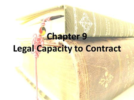 Chapter 9 Legal Capacity to Contract