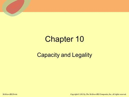 Chapter 10 Capacity and Legality Chapter 10: Capacity and Legality.