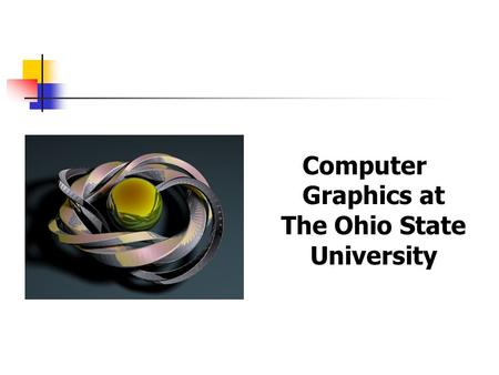 Computer Graphics at The Ohio State University. Computer Graphics Group Ranked US News Top 15 Research Foci: computer animation, geometry modeling, scientific.