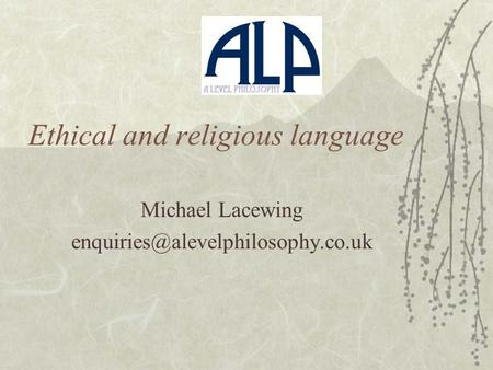 Ethical and religious language Michael Lacewing