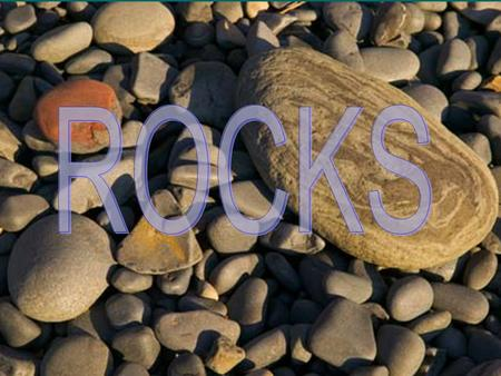 What is a Rock?  Naturally-occurring mixtures of minerals, mineraloids (no crystals), or organic matter.
