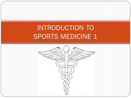 INTRODUCTION TO SPORTS MEDICINE 1