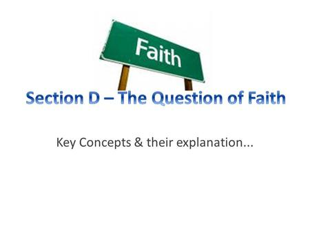 Key Concepts & their explanation.... ...the view that human beings cannot know for certain whether or not God exists.