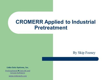 CROMERR Applied to Industrial Pretreatment Linko Data Systems, Inc. PretreatmentPretreatment & Fats Oil and Grease SoftwareFats Oil and Grease Software.