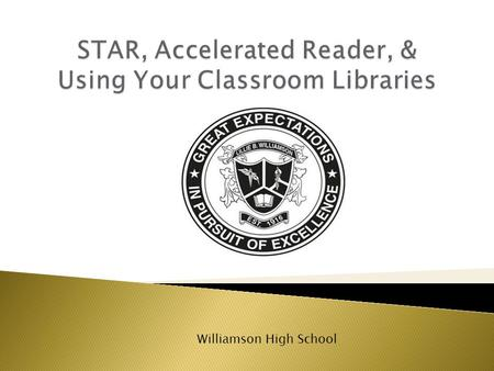 Williamson High School.  ALL teachers will teach the literacy process: reading, writing, speaking, viewing, listening, thinking and demonstrating understanding.