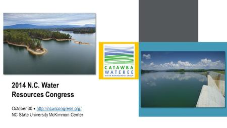 2014 N.C. Water Resources Congress October 30  NC State University McKimmon Center.