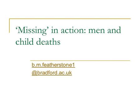 'Missing' in action: men and child deaths