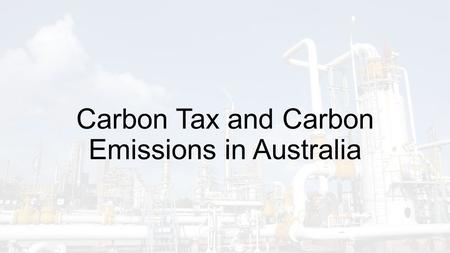 Carbon Tax and Carbon Emissions in Australia. Australia – Carbon Emissions Depending on source, statistics say Australia is:  11 highest global emitter.