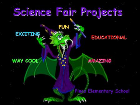 Science Fair Projects FUN EXCITING EDUCATIONAL WAY COOL AMAZING