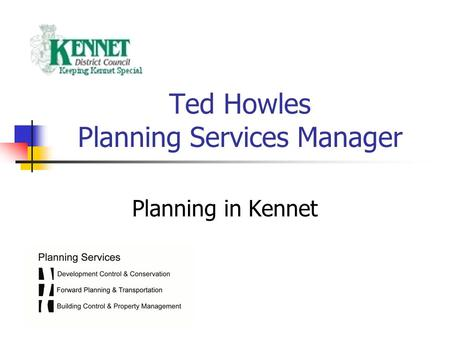 Ted Howles Planning Services Manager Planning in Kennet.