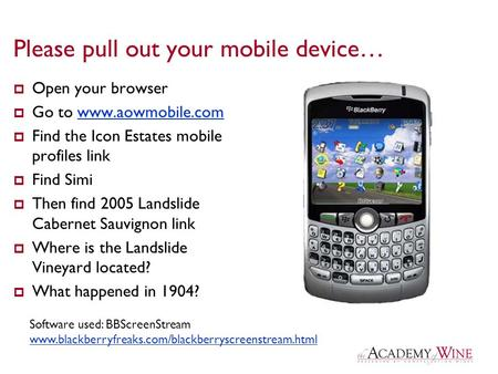 Please pull out your mobile device…  Open your browser  Go to www.aowmobile.comwww.aowmobile.com  Find the Icon Estates mobile profiles link  Find.
