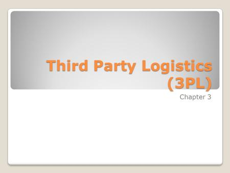 Third Party Logistics (3PL) Chapter 3. Outsourcing fulfils 2 needs It improves service <strong>levels</strong> by improving flexibility and inventory <strong>management</strong> It reduces.
