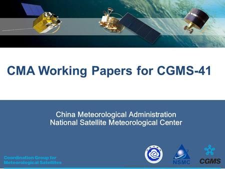 China Meteorological Administration National Satellite Meteorological Center Training Course on Satellite Meteorology 2012 ) Oct.22-Nov.2 Beijing China.