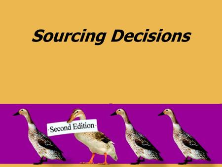 Sourcing Decisions. © 2008 Pearson Prentice Hall --- Introduction to Operations and Supply Chain Management, 2/e --- Bozarth and Handfield, ISBN: 0131791036.