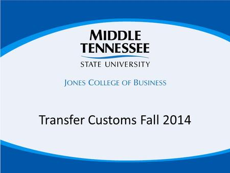 Transfer Customs Fall 2014. Agenda Clarify Adult Degree Completion/Online Degree Programs Upper Division Form – How your transfer credit fits into your.