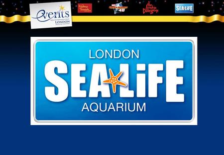 Sea Life London Aquarium Located on South Bank next to the London Eye Seated events from 50-180 guests Parties for up to 500 guests Perfect for… parties.