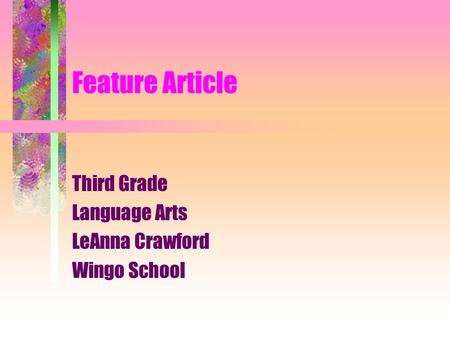 Feature Article Third Grade Language Arts LeAnna Crawford Wingo School.
