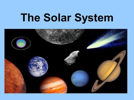 The Solar System The Sun is our closest star. Is a member of the Milky Way galaxy. Is a medium size star. It is believed to be about 4.6 billion years.