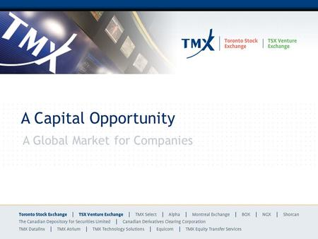 A Capital Opportunity A Global Market for Companies.