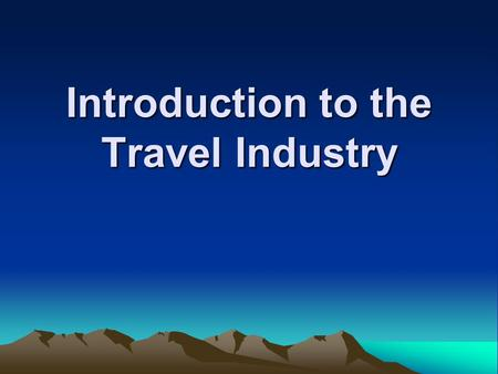 Introduction to the Travel Industry