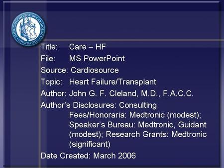 This presentation reflects the views of the presenter and does not necessarily reflect the views of the American College of Cardiology Content Distributed.