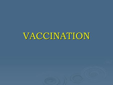 VACCINATION. Vaccination: Is The administration of an antigen to stimulate a protective immune response against an infectious agent.