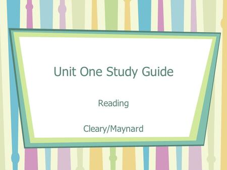 Unit One Study Guide Reading Cleary/Maynard. 1. Autobiography A written personal account of your own life.