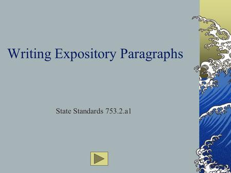 Writing Expository Paragraphs State Standards 753.2.a1.