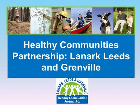Healthy Communities Partnership: Lanark Leeds and Grenville.