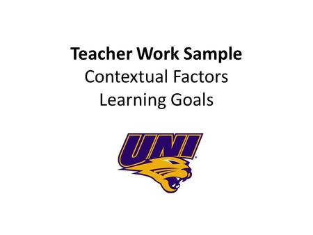 Teacher Work Sample Contextual Factors Learning Goals.