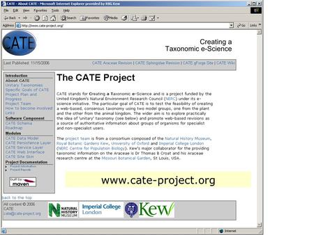 Www.cate-project.org. Project Leaders: Prof. Charles Godfray (Oxford Univ., Imperial Coll., Kew Trustee), Dr Malcolm Scoble (Keeper of Entomology, NHM)