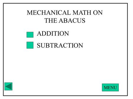 ADDITION SUBTRACTION MECHANICAL MATH ON THE ABACUS MENU.