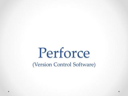 Perforce (Version Control Software). Perforce is an enterprise version management system in which users connect to a shared file repository. Perforce.