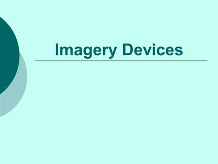 Imagery Devices. Writers often use imagery to help readers create pictures in their minds of that about which the author is writing. There are a number.