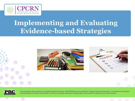 Implementing and Evaluating Evidence-based Strategies.